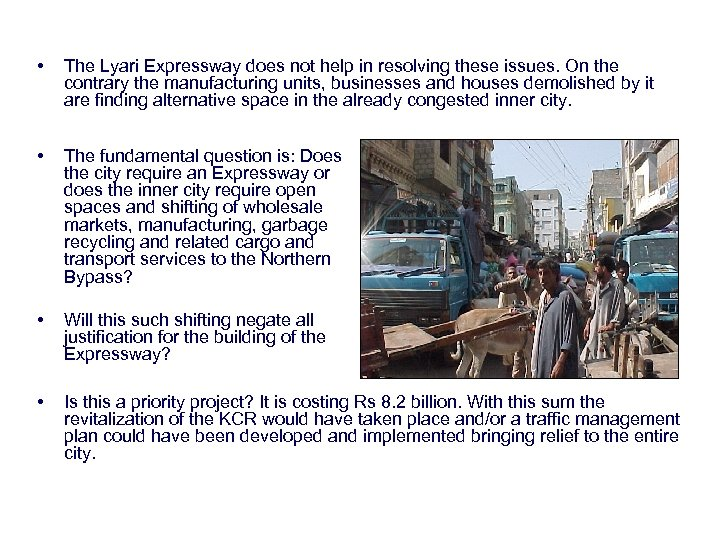 • The Lyari Expressway does not help in resolving these issues. On the