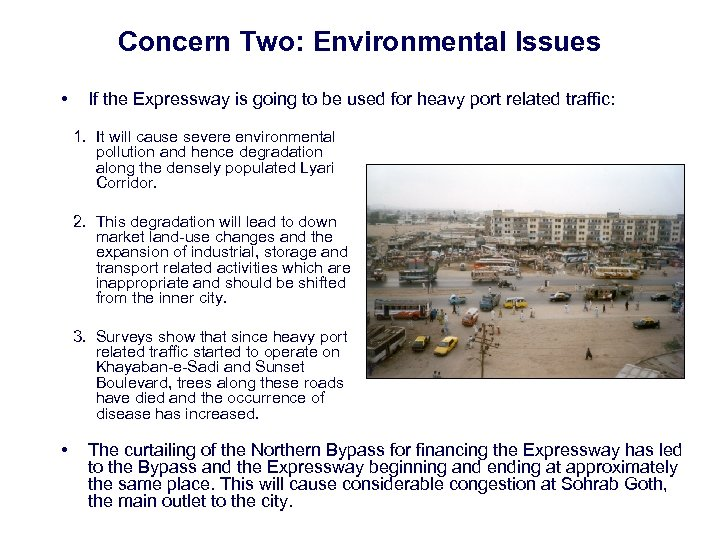 Concern Two: Environmental Issues • If the Expressway is going to be used for