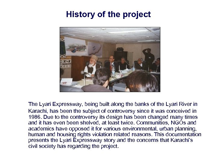 History of the project The Lyari Expressway, being built along the banks of the