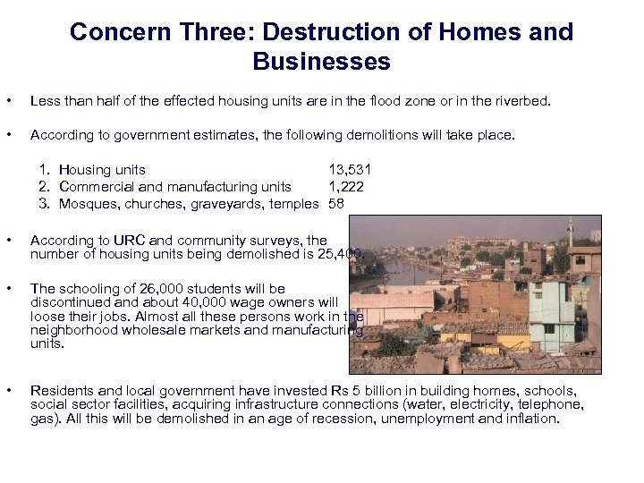 Concern Three: Destruction of Homes and Businesses • Less than half of the effected