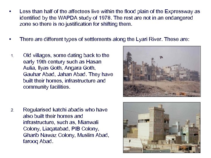 • Less than half of the affectees live within the flood plain of