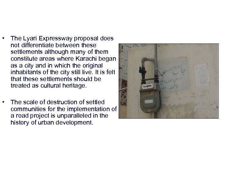 • The Lyari Expressway proposal does not differentiate between these settlements although many