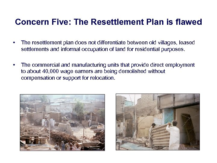 Concern Five: The Resettlement Plan is flawed • The resettlement plan does not differentiate