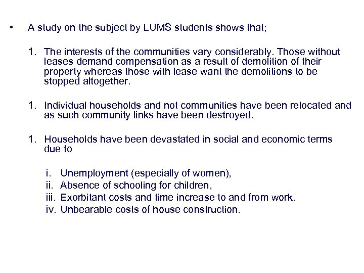 • A study on the subject by LUMS students shows that; 1. The