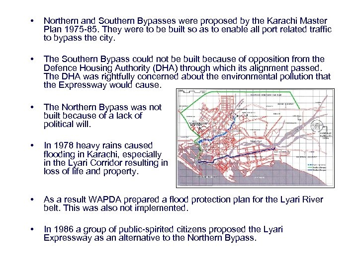 • Northern and Southern Bypasses were proposed by the Karachi Master Plan 1975