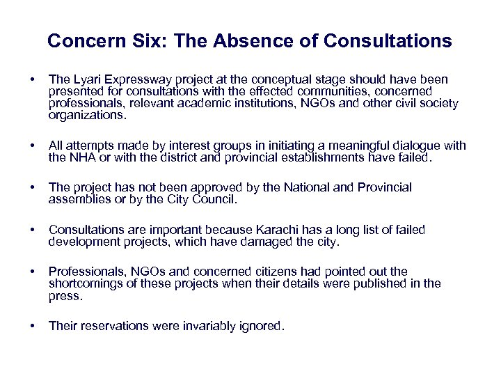 Concern Six: The Absence of Consultations • The Lyari Expressway project at the conceptual