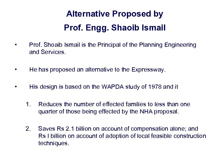 Alternative Proposed by Prof. Engg. Shaoib Ismail • Prof. Shoaib Ismail is the Principal