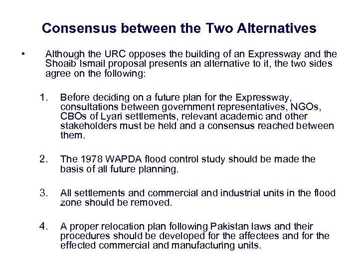 Consensus between the Two Alternatives • Although the URC opposes the building of an