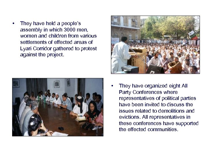 • They have held a people's assembly in which 3000 men, women and