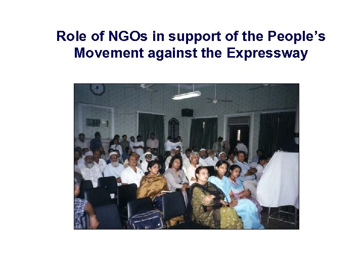 Role of NGOs in support of the People's Movement against the Expressway