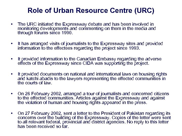 Role of Urban Resource Centre (URC) • The URC initiated the Expressway debate and