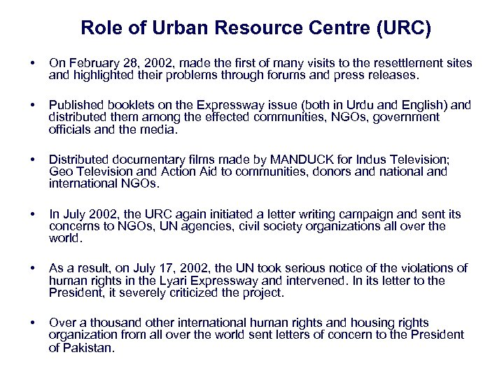 Role of Urban Resource Centre (URC) • On February 28, 2002, made the first
