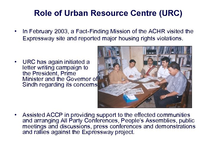 Role of Urban Resource Centre (URC) • In February 2003, a Fact-Finding Mission of
