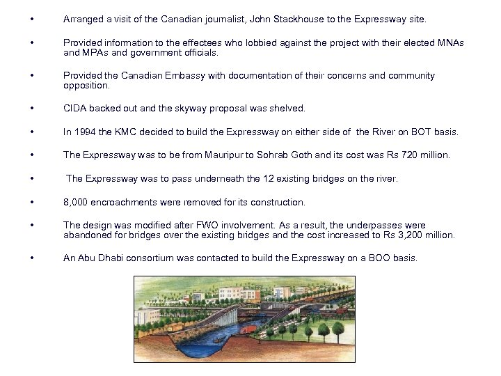 • Arranged a visit of the Canadian journalist, John Stackhouse to the Expressway