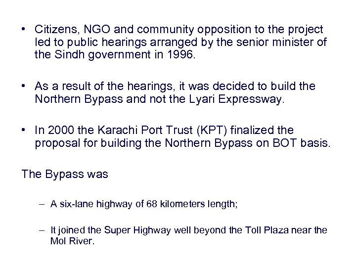 • Citizens, NGO and community opposition to the project led to public hearings