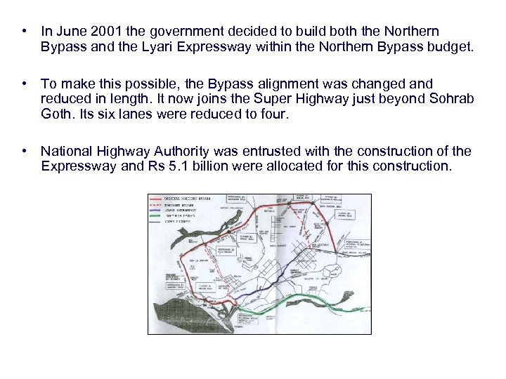 • In June 2001 the government decided to build both the Northern Bypass
