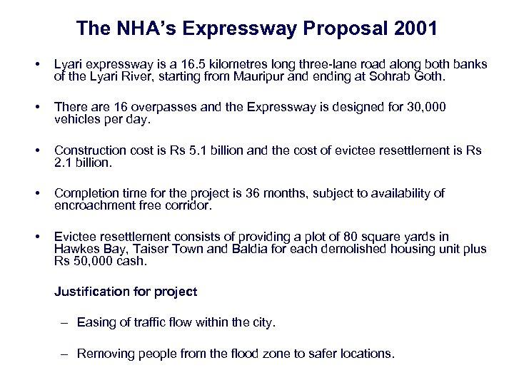 The NHA's Expressway Proposal 2001 • Lyari expressway is a 16. 5 kilometres long