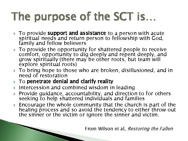 The purpose of the SCT is… To provide support and assistance to a person