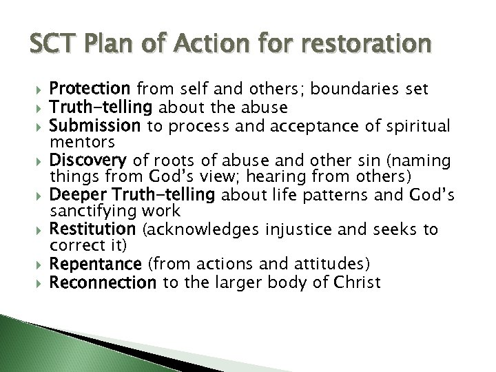 SCT Plan of Action for restoration Protection from self and others; boundaries set Truth-telling
