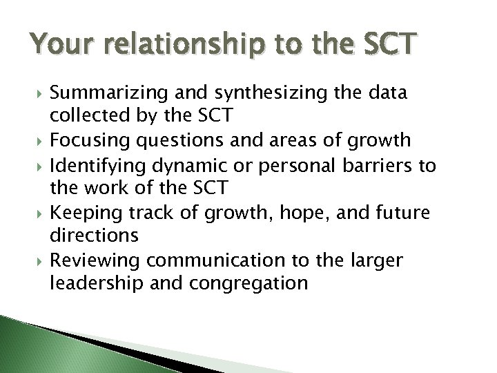 Your relationship to the SCT Summarizing and synthesizing the data collected by the SCT