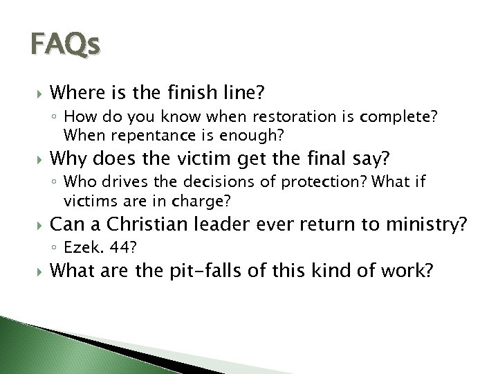 FAQs Where is the finish line? ◦ How do you know when restoration is