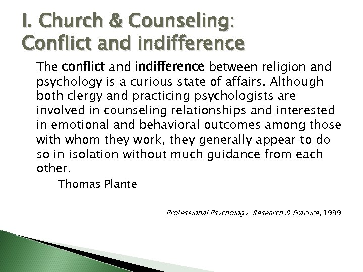 I. Church & Counseling: Conflict and indifference The conflict and indifference between religion and