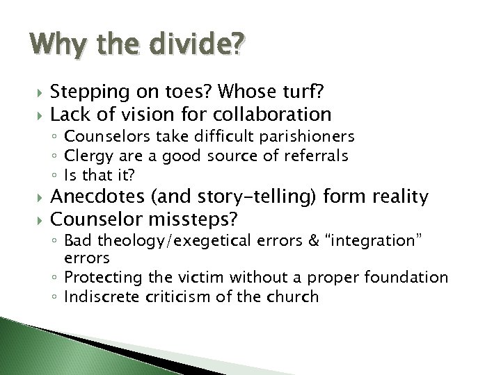 Why the divide? Stepping on toes? Whose turf? Lack of vision for collaboration ◦