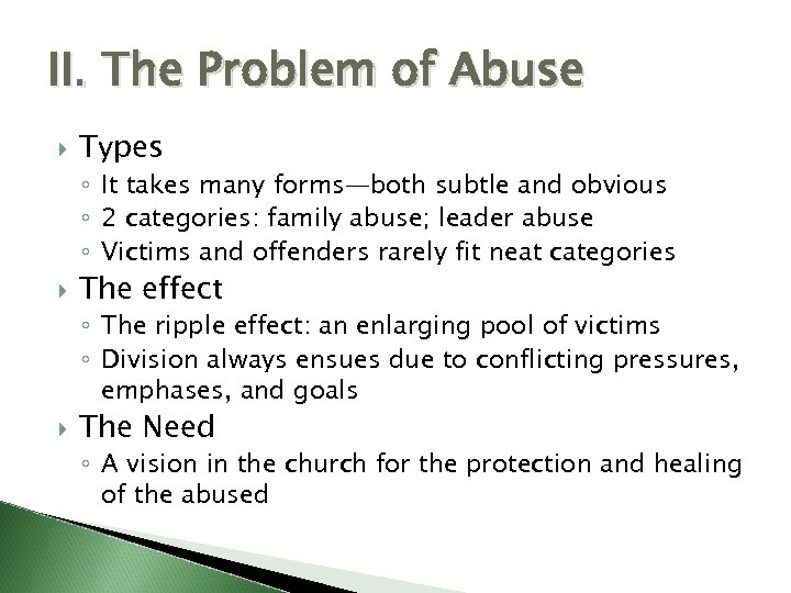 II. The Problem of Abuse Types ◦ It takes many forms—both subtle and obvious