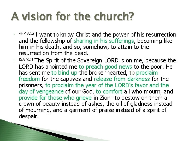 A vision for the church? I want to know Christ and the power of