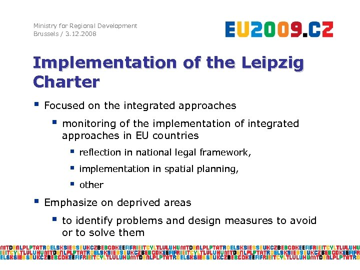 Ministry for Regional Development Brussels / 3. 12. 2008 Implementation of the Leipzig Charter