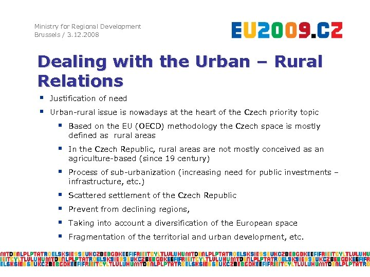 Ministry for Regional Development Brussels / 3. 12. 2008 Dealing with the Urban –
