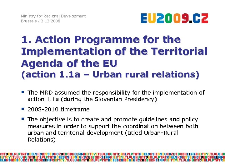Ministry for Regional Development Brussels / 3. 12. 2008 1. Action Programme for the