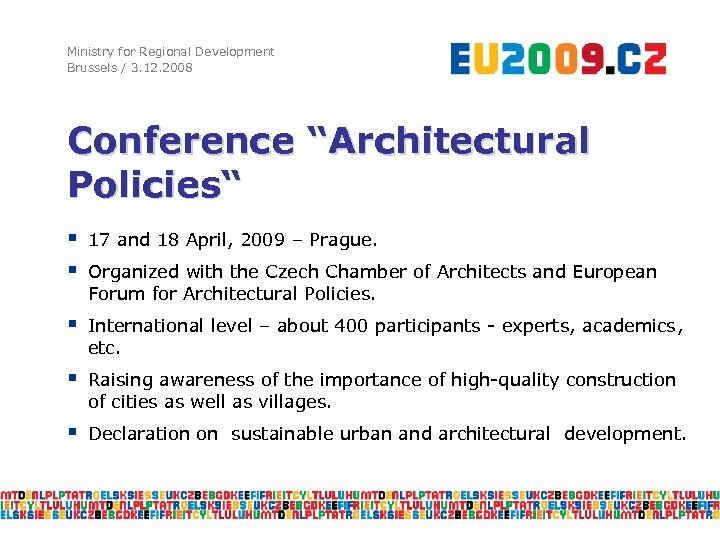 """Ministry for Regional Development Brussels / 3. 12. 2008 Conference """"Architectural Policies"""" § §"""