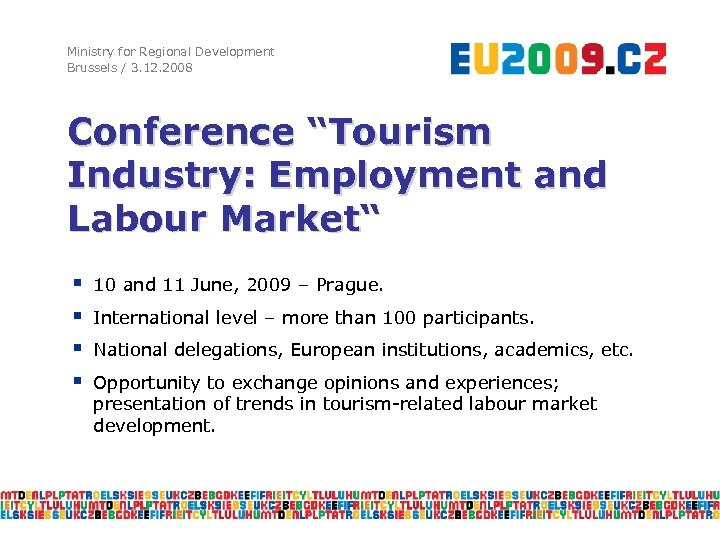 """Ministry for Regional Development Brussels / 3. 12. 2008 Conference """"Tourism Industry: Employment and"""