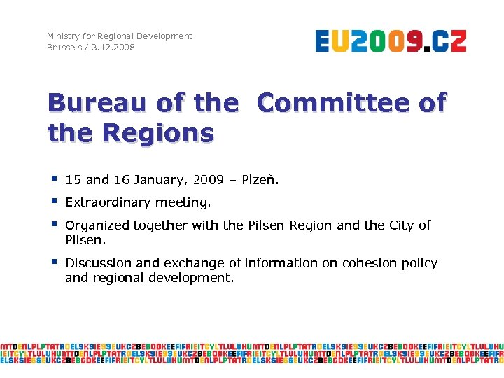 Ministry for Regional Development Brussels / 3. 12. 2008 Bureau of the Committee of