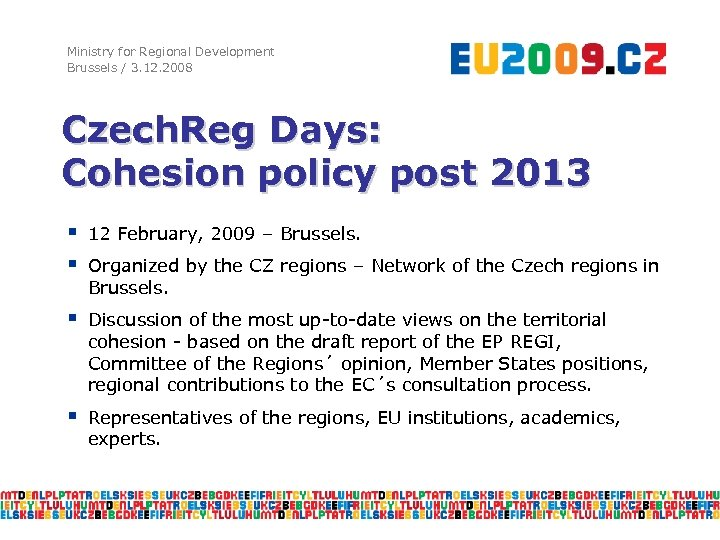 Ministry for Regional Development Brussels / 3. 12. 2008 Czech. Reg Days: Cohesion policy