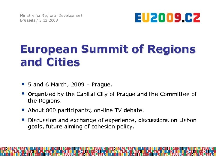 Ministry for Regional Development Brussels / 3. 12. 2008 European Summit of Regions and