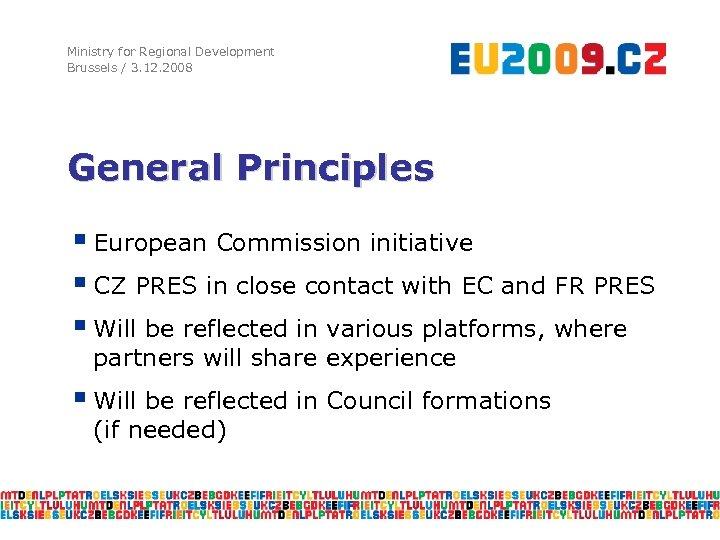 Ministry for Regional Development Brussels / 3. 12. 2008 General Principles § European Commission