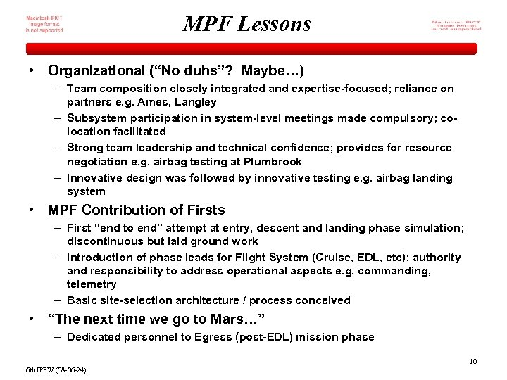 "MPF Lessons • Organizational (""No duhs""? Maybe…) – Team composition closely integrated and expertise-focused;"