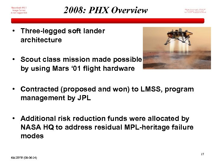 2008: PHX Overview • Three-legged soft lander architecture • Scout class mission made possible