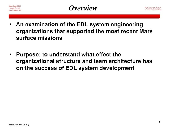 Overview • An examination of the EDL system engineering organizations that supported the most