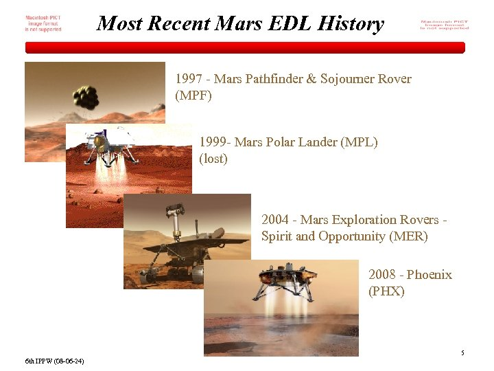 Most Recent Mars EDL History 1997 - Mars Pathfinder & Sojourner Rover (MPF) 1999