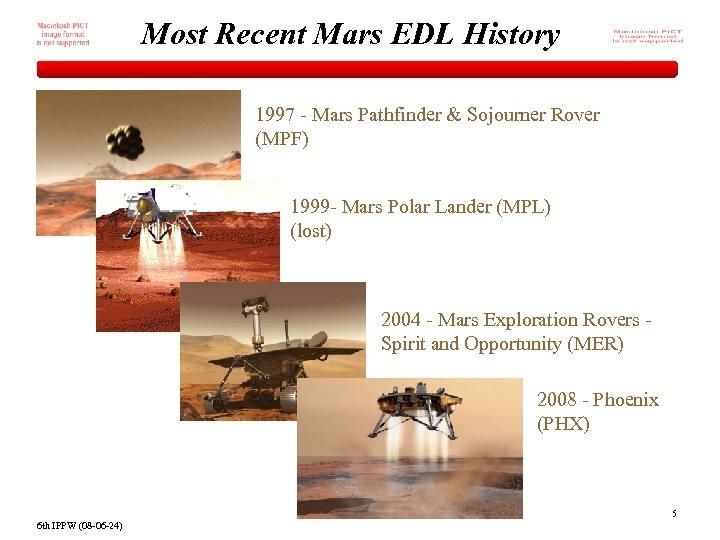 Most Recent Mars EDL History 1997 - Mars Pathfinder & Sojourner Rover (MPF) 1999