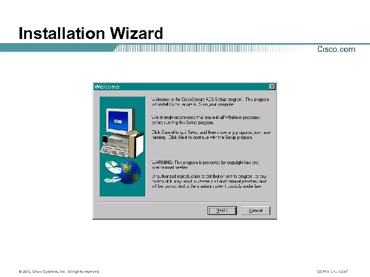 Installation Wizard © 2003, Cisco Systems, Inc. All rights reserved. CSPFA 3. 1— 12