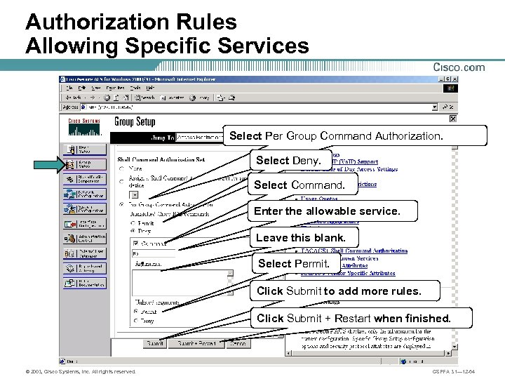 Authorization Rules Allowing Specific Services Select Per Group Command Authorization. Select Deny. Select Command.