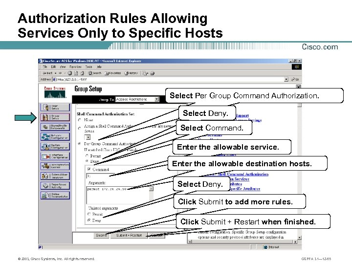Authorization Rules Allowing Services Only to Specific Hosts Select Per Group Command Authorization. Select
