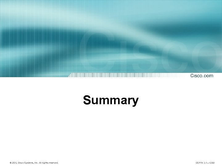 Summary © 2003, Cisco Systems, Inc. All rights reserved. CSPFA 3. 1— 12 -80