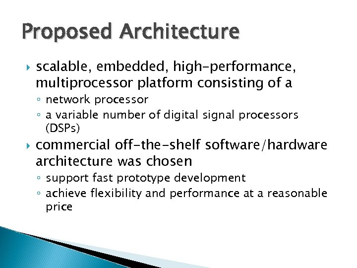 Proposed Architecture scalable, embedded, high-performance, multiprocessor platform consisting of a ◦ network processor ◦