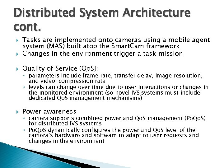 Distributed System Architecture cont. Tasks are implemented onto cameras using a mobile agent system