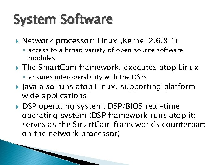 System Software Network processor: Linux (Kernel 2. 6. 8. 1) ◦ access to a
